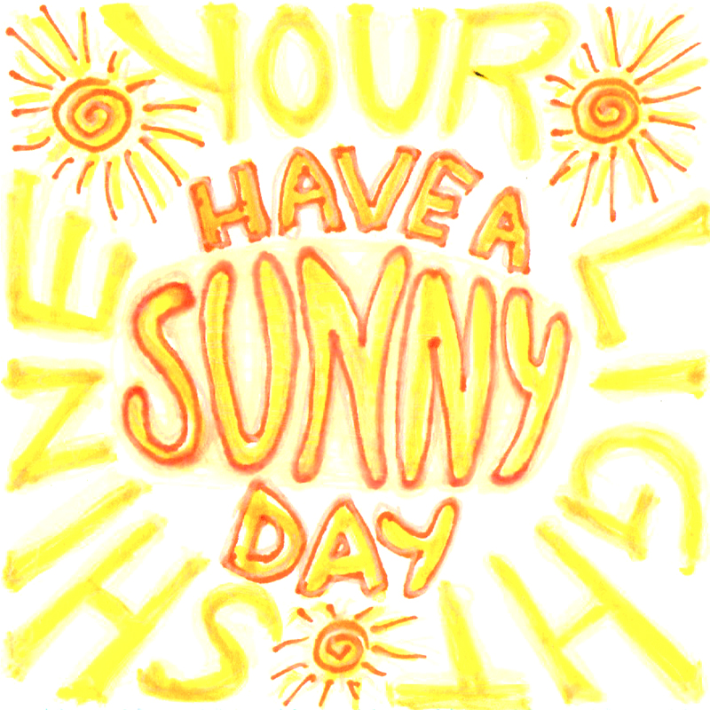 Shine your light - have a sunny day